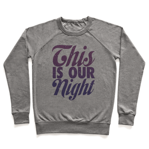 This Is Our Night Pullover