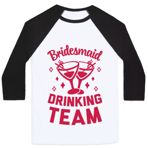 Bridesmaid Drinking Team Baseball Tee