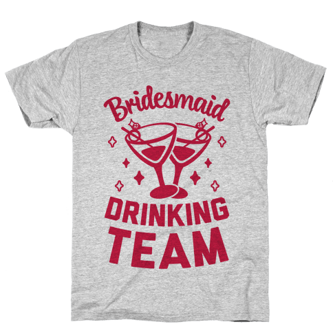 Bridesmaid Drinking Team Mens T-Shirt