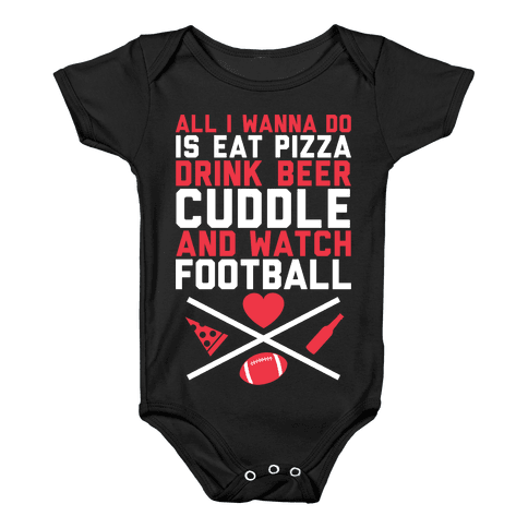 Pizza, Beer, Cuddling, And Football Baby Onesy