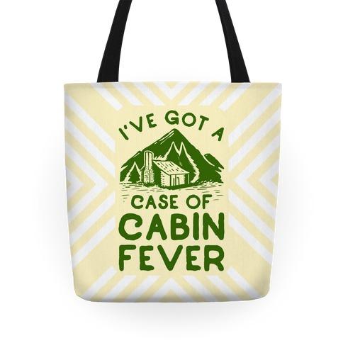 I've Got a Case of Cabin Fever Tote