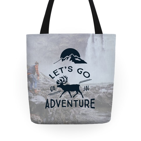Let's Go On An Adventure Tote