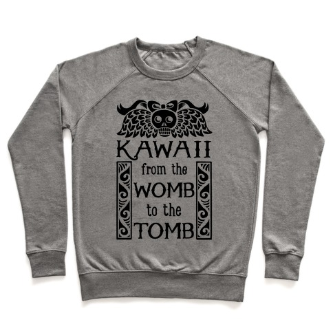 Kawaii From The Womb To The Tomb Pullover