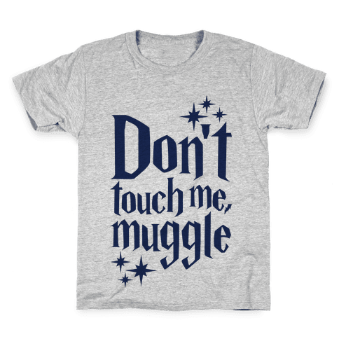 Dont Touch Me Muggle Kids T-Shirt