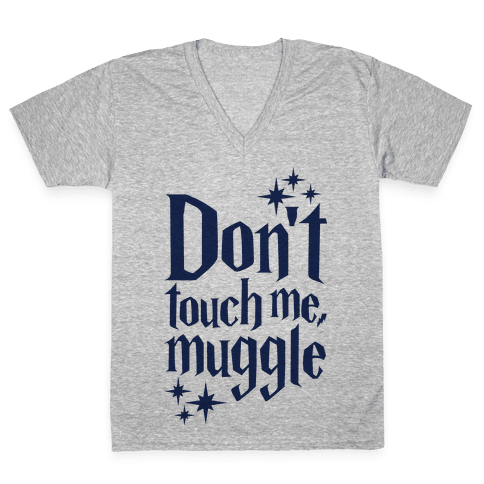 Dont Touch Me Muggle V-Neck Tee Shirt