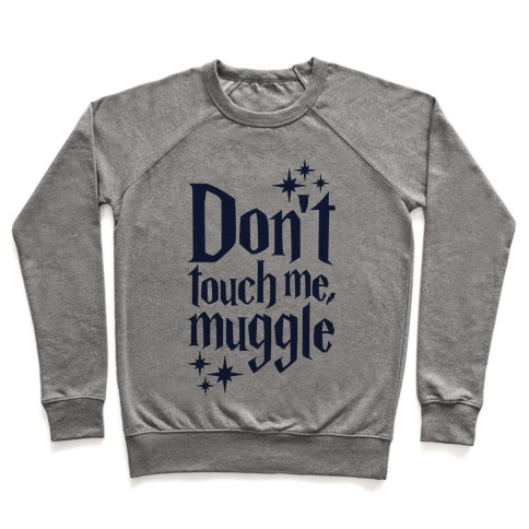 Dont Touch Me Muggle Pullover