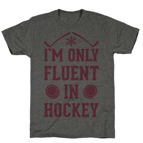 I'm Only Fluent In Hockey Mens T-Shirt