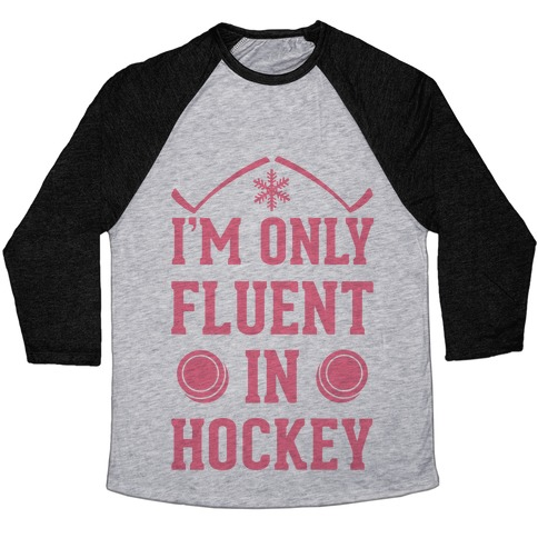 I'm Only Fluent In Hockey Baseball Tee