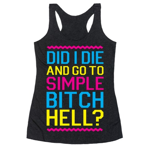 Simple Bitch Hell Racerback Tank Top