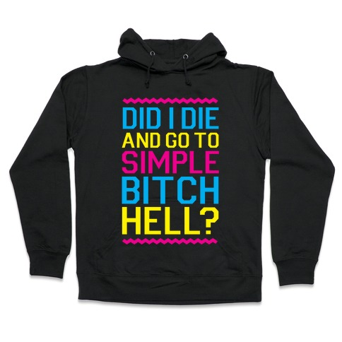 Simple Bitch Hell Hooded Sweatshirt