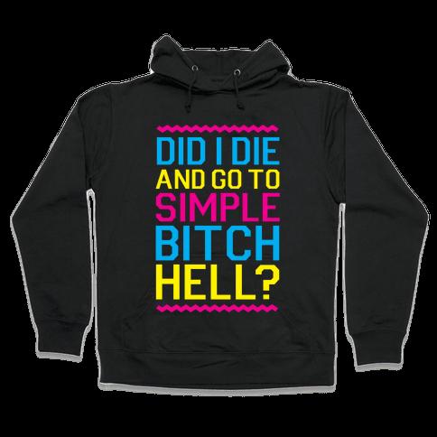 Simple Bitch Hell Hooded Sweatshirt