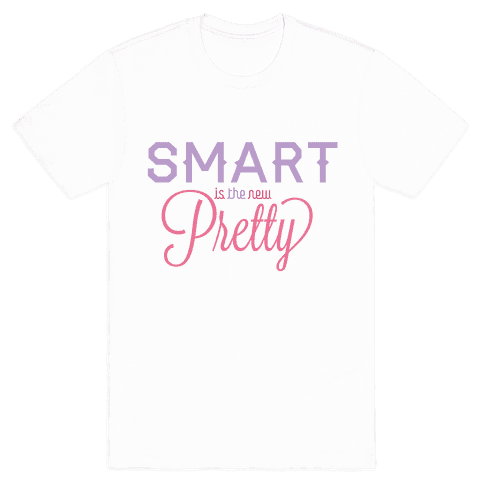 Smart Is The New Pretty Mens T-Shirt