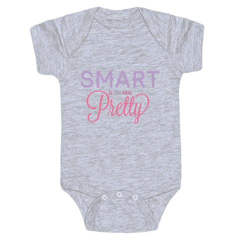 Smart Is The New Pretty Baby Onesy