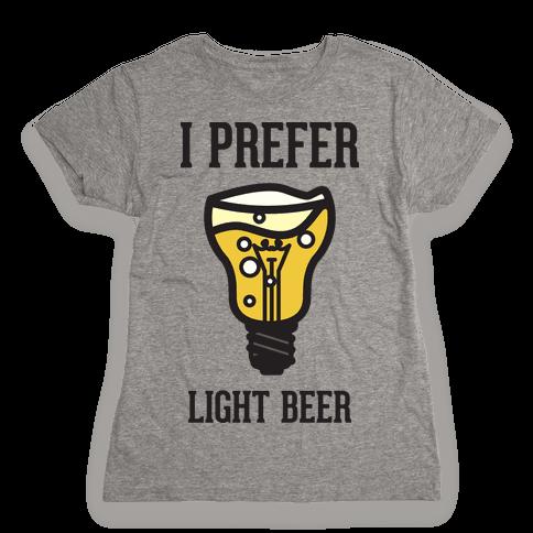 Light Beer Womens T-Shirt