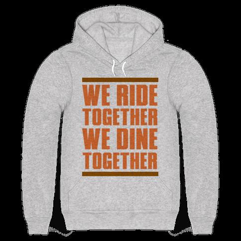 We Ride Together We Dine Together
