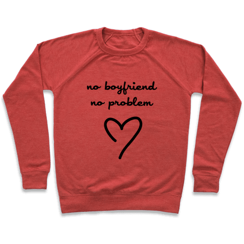 No Boyfriend, No Problem Pullover