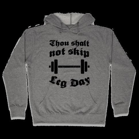 Thou Shalt Not Skip Leg Day Hooded Sweatshirt