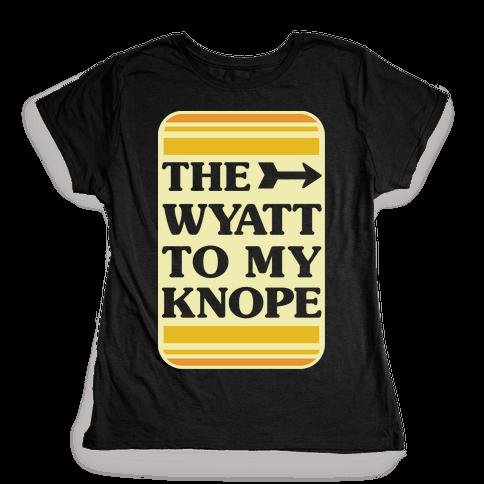 The Wyatt To My Knope Womens T-Shirt