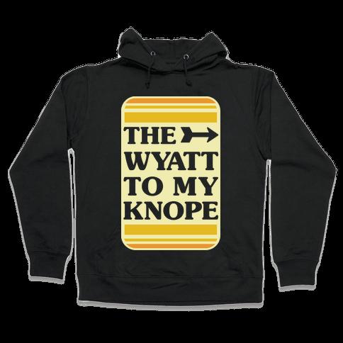 The Wyatt To My Knope Hooded Sweatshirt