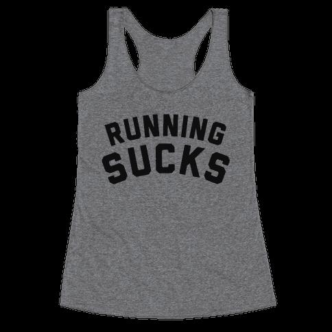 Running Sucks (Tank) Racerback Tank Top