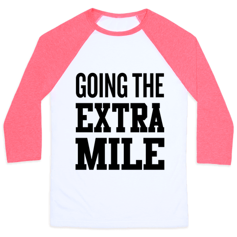 Going The Extra Mile Baseball Tee