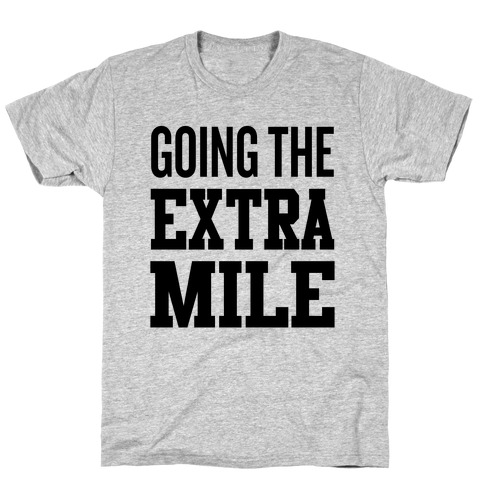 Going The Extra Mile T-Shirt
