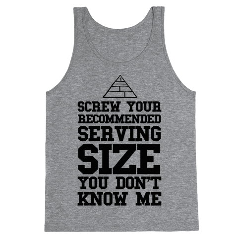 Screw Your Recommended Serving Size Tank Top