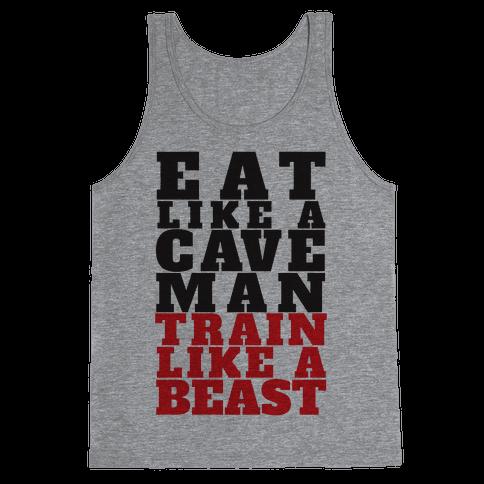 Eat Like A Caveman Train Like A Beast Tank Top
