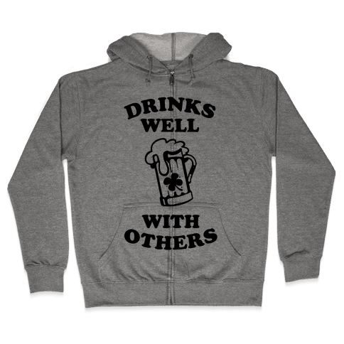 Drinks Well With Others Zip Hoodie