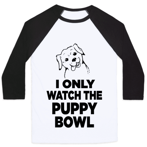 I Only Watch the Puppy Bowl Baseball Tee