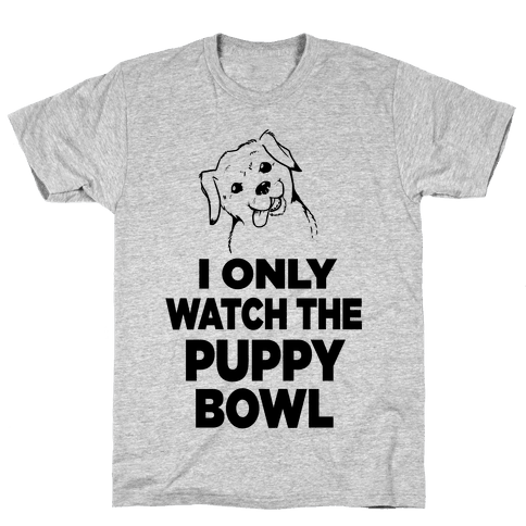 I Only Watch the Puppy Bowl Mens T-Shirt