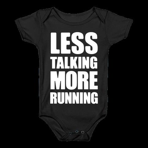 Less Talking More Running Baby Onesy