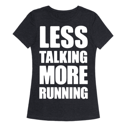 Less Talking More Running