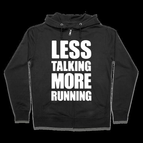 Less Talking More Running Zip Hoodie