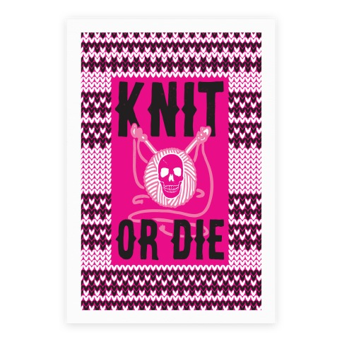 Knit or Die Poster