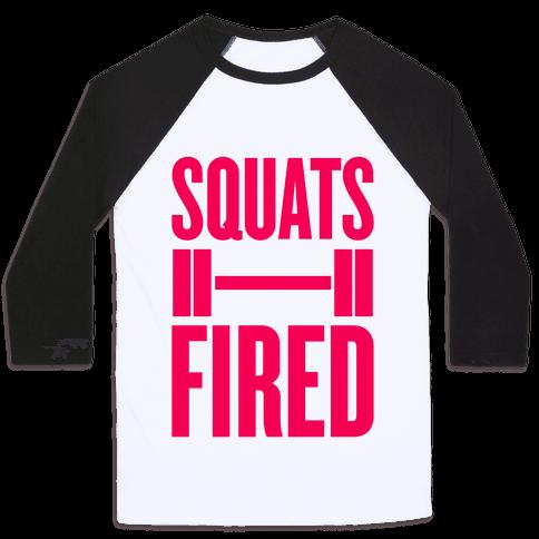 Squats Fired Baseball Tee