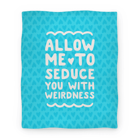 Seduce You With Weirdness Blanket
