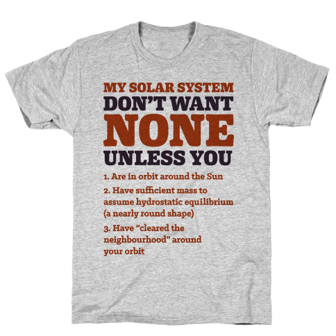 My Solar System Don't Want None Mens T-Shirt