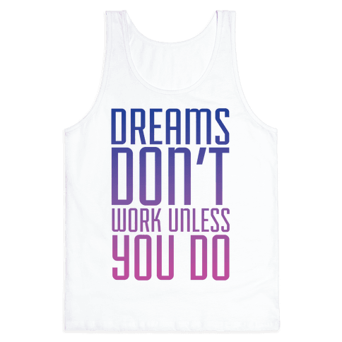Dreams Don't Work Tank Top