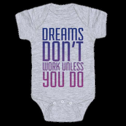 Dreams Don't Work Baby Onesy