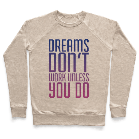 Dreams Don't Work Pullover