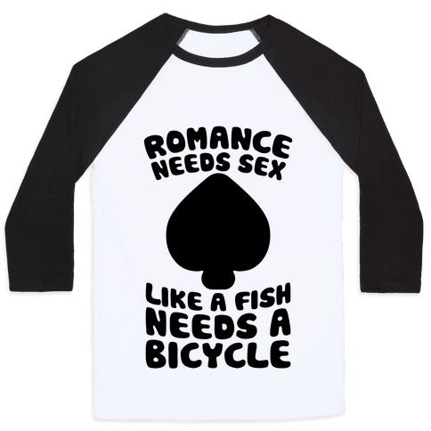 Romance Needs Sex Like A Fish Needs A Bicycle