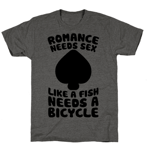 Romance Needs Sex Like A Fish Needs A Bicycle Mens T-Shirt