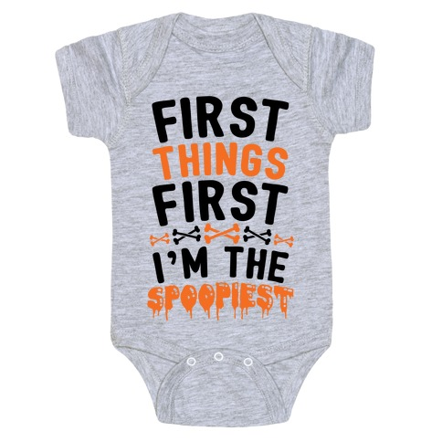 First Things First I'm The Spoopiest Baby Onesy
