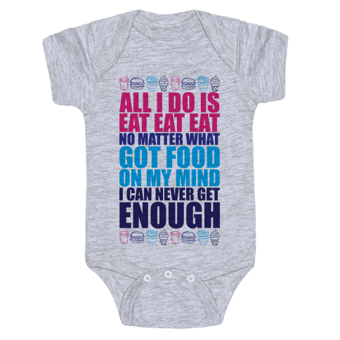 All I Do Is Eat Eat Eat  Baby Onesy