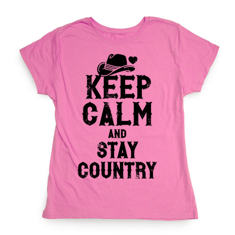 Keep Calm And Stay Country Womens T-Shirt