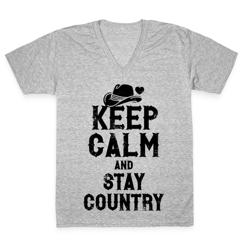 Keep Calm And Stay Country V-Neck Tee Shirt