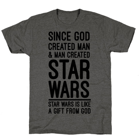 Star Wars is Gift From God Mens T-Shirt