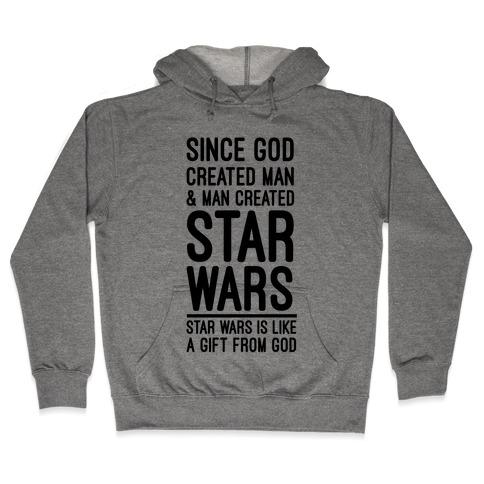 Star Wars is Gift From God Hooded Sweatshirt