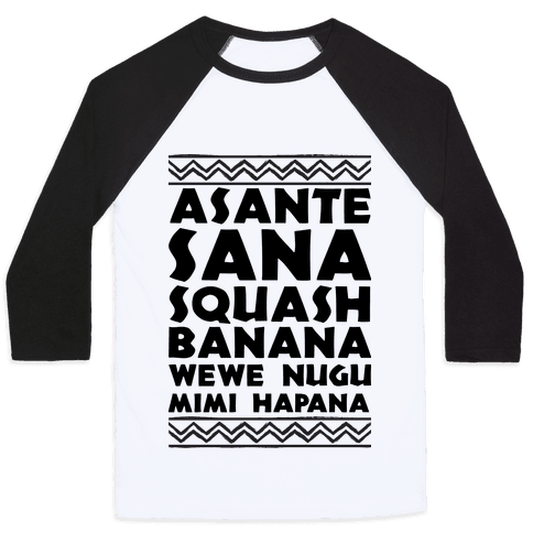 Asante Sana Squash Banana, Wewe Nugu Mimi Hapana Baseball Tee